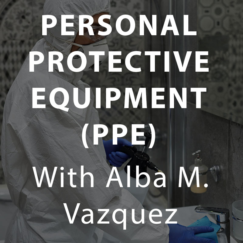 Personal Protective Equipment (PPE) Course with Alba Vazquez, MCS-P